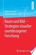 Raum und Bild - Strategien visueller raumbezogener Forschung