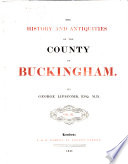 The History and Antiquities of the County of Buckingham