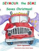 Seymour the Semi Saves Christmas