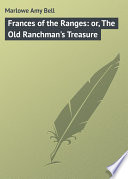 Frances of the Ranges  or  The Old Ranchman s Treasure