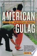 """""""American Gulag: Inside U.S. Immigration Prisons"""" by Mark Dow"""