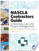 NASCLA Contractors Guide to Business, Law and Project Management, Louisiana Master Plumbers Edition