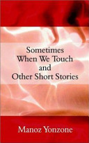 Sometimes When We Touch and Other Short Stories
