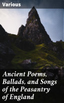 Ancient Poems, Ballads, and Songs of the Peasantry of England [Pdf/ePub] eBook