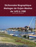 Dictionnaire Biographique des mariages de Gujan Mestras de 1692   1900