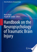Handbook on the Neuropsychology of Traumatic Brain Injury