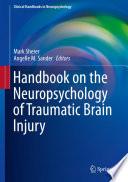 Handbook on the Neuropsychology of Traumatic Brain Injury Book