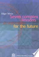 Seven Complex Lessons in Education for the Future