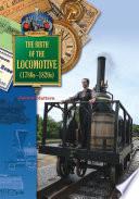The Birth of the Locomotive  1780 1820