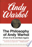 """The Philosophy of Andy Warhol: From A to B and Back Again"" by Andy Warhol"