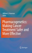 Pharmacogenetics  Making cancer treatment safer and more effective