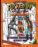 Let s Get Fucked Up And Color On Halloween An Obscene Drinking Party Activity Book For Adults Only
