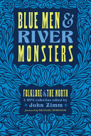 Blue Men and River Monsters