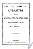 The lost continent  Atlantis  and the civilization of the pre historic world  an inspirational lecture