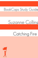 Catching Fire: The Hunger Games- Book Two