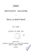 DUBLIN UNIVERSITY MAGAZINE, A LITERARY AND POLITICAL JOURNAL, VOL. LXXXI
