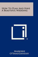 How to Plan and Have a Beautiful Wedding Book