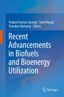 Recent Advancements in Biofuels and Bioenergy Utilization