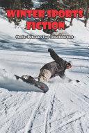Winter Sports Fiction  Stories Between Two Snowboarders