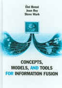 Concepts  Models  and Tools for Information Fusion