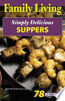 Family Living Simply Delicious Suppers