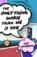 The Only Thing Worse Than Me Is You Lily Anderson Cover