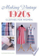 Making Vintage 1920s Clothes For Women