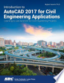 Introduction to AutoCAD 2017 for Civil Engineering Applications Book