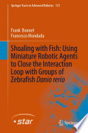 Shoaling with Fish: Using Miniature Robotic Agents to Close the Interaction Loop with Groups of Zebrafish Danio rerio
