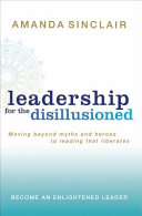 Leadership for the Disillusioned