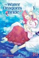 Pdf The Water Dragon's Bride, Vol. 10 Telecharger