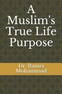 A Muslim s True Life Purpose