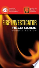 Fire Investigator Field Guide
