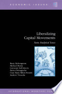 Liberalizing Capital Movements: Some Analytical Issues