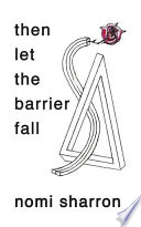 then let the barrier fall