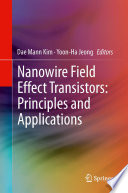 Nanowire Field Effect Transistors  Principles and Applications Book