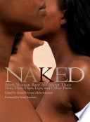 """""""Naked: Black Women Bare All About Their Skin, Hair, Hips, Lips, and Other Parts"""" by Ayana Byrd, Akiba Solomon"""