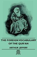 The Foreign Vocabulary of the Qur    n