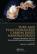 Pure and Functionalized Carbon Based Nanomaterials