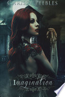 Imagination  A paranormal romance and a young adult horror novel featuring vampires   zombies