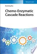 Chemo Enzymatic Cascade Reactions