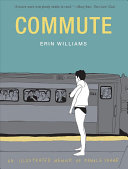 link to Commute : an illustrated memoir of female shame in the TCC library catalog