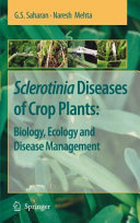 Sclerotinia Diseases of Crop Plants  Biology  Ecology and Disease Management