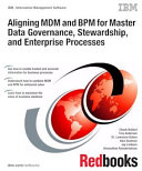 Aligning MDM and BPM for Master Data Governance, Stewardship, and Enterprise Processes Pdf/ePub eBook