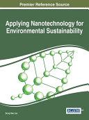 Applying Nanotechnology for Environmental Sustainability