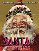 Vintage Christmas Coloring Book Santa in Grayscale