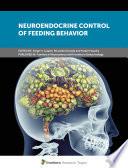 Neuroendocrine Control of Feeding Behavior