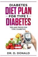 Diabetes Diet Plan for Type 1 Diabetes  Tips and Tricks for Type 1 Diabetes