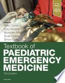 """Textbook of Paediatric Emergency Medicine"" by Peter Cameron, Gary J. Browne, Biswadev Mitra, Stuart Dalziel, Simon Craig"
