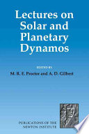 Lectures on Solar and Planetary Dynamos Book